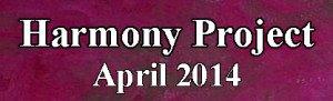 Harmony Project - April 2014