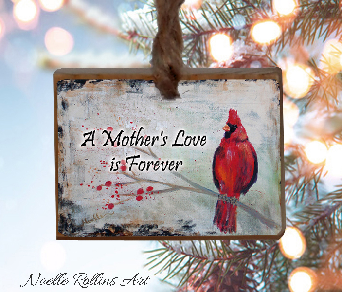 A Mother's Love is forever ornament Noelle Rollins Art