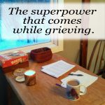 superpower that comes while grieving